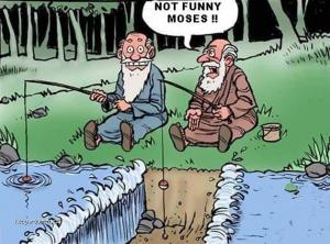not funny moses