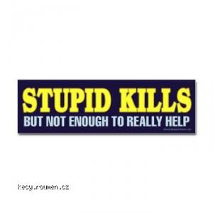 stupid kills