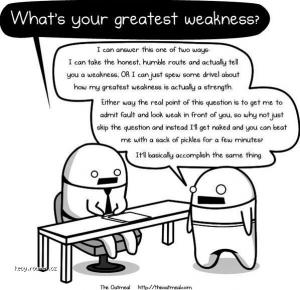 Your greatest weakness