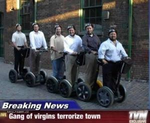 Gang of virgins terrorize town