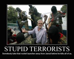 stupid terrorist