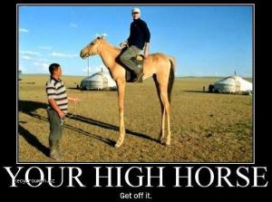 Your high horse
