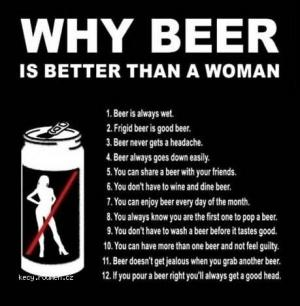 X Why Beer Is Better Than A Woman