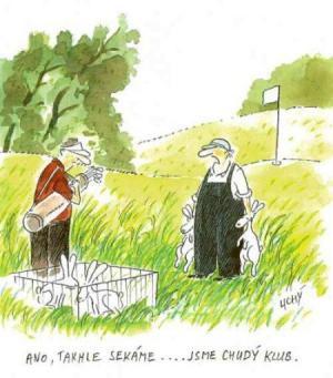 Když sekáš králíky holema na golf