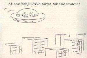 Pokud neovládají Java skript, tak jsme v háji