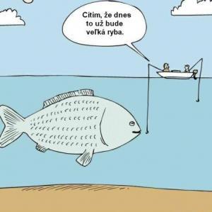 Cítím, že dnes to už bude velká ryba