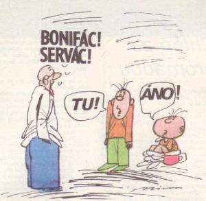 Je tu Bonifác a Servác?