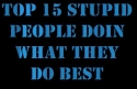 TOP 15 největších blbců