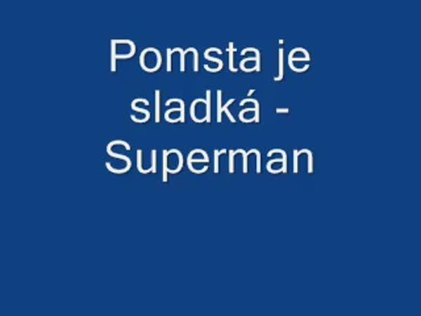 Pomsta je sladká - SUPERMAN