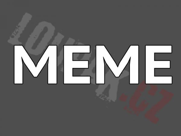 OBRÁZKY - Naše MEME #36